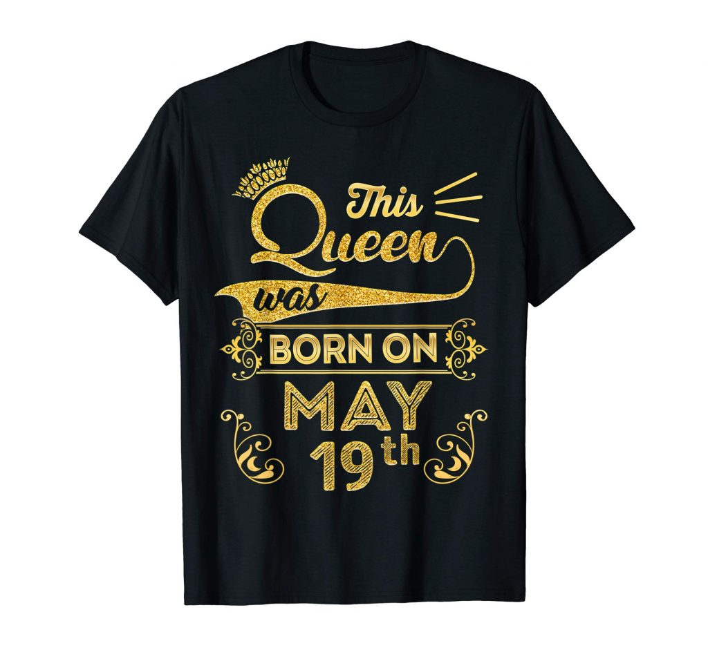 Queen are Born in May 2000 19th Birthday Shirt Girls