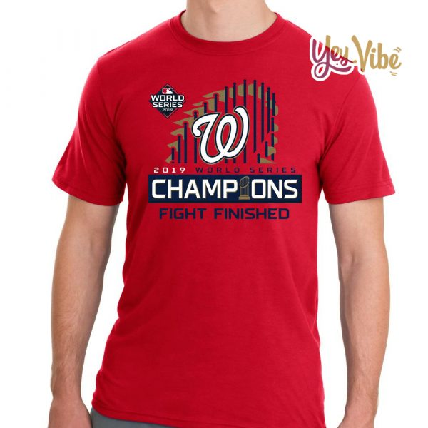 Finish The Fight Washington Nationals World Series 2019 Tee Shirt