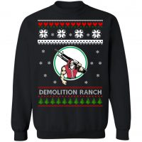 Demolition ranch christmas sweater shirt