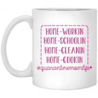 Quarantine Mom Life Home Working Home Schooling Home Cleaning Home Cooking Ceramic Coffee Mug  Water Bottle
