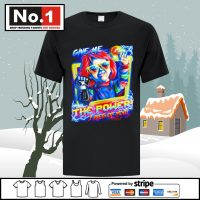 Chucky give me the power I beg of you shirt Unisex