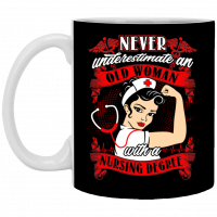Never Underestimate An Old Woman With A Nursing Degree Coffee Mug  Beer Stein  Water Bottle