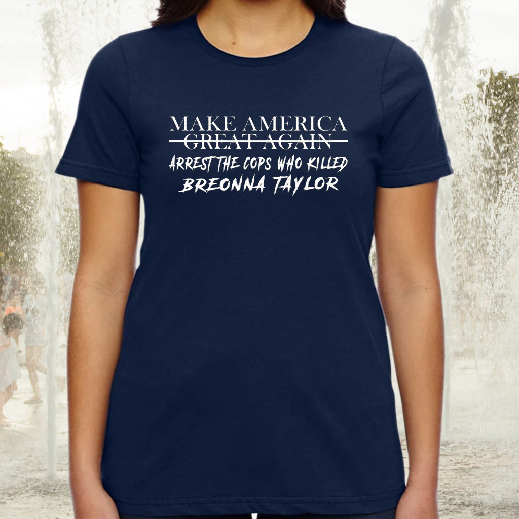 Make America Great Again Arrest The Cops Who Killed Breonna Taylor Shirt