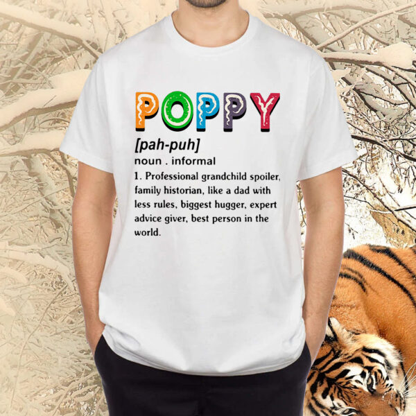 Poppy Professional Grandchild Spoiler Family Historian Like A Dad With Less Rules Shirt