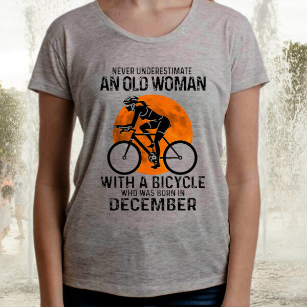 Never Underestimate An Old Woman With A Bicycle And Was Born In December Blood Moon Shirts